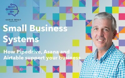 How Pipedrive CRM, Asana Project Management and, Airtable Databases fit into Small Business Systems